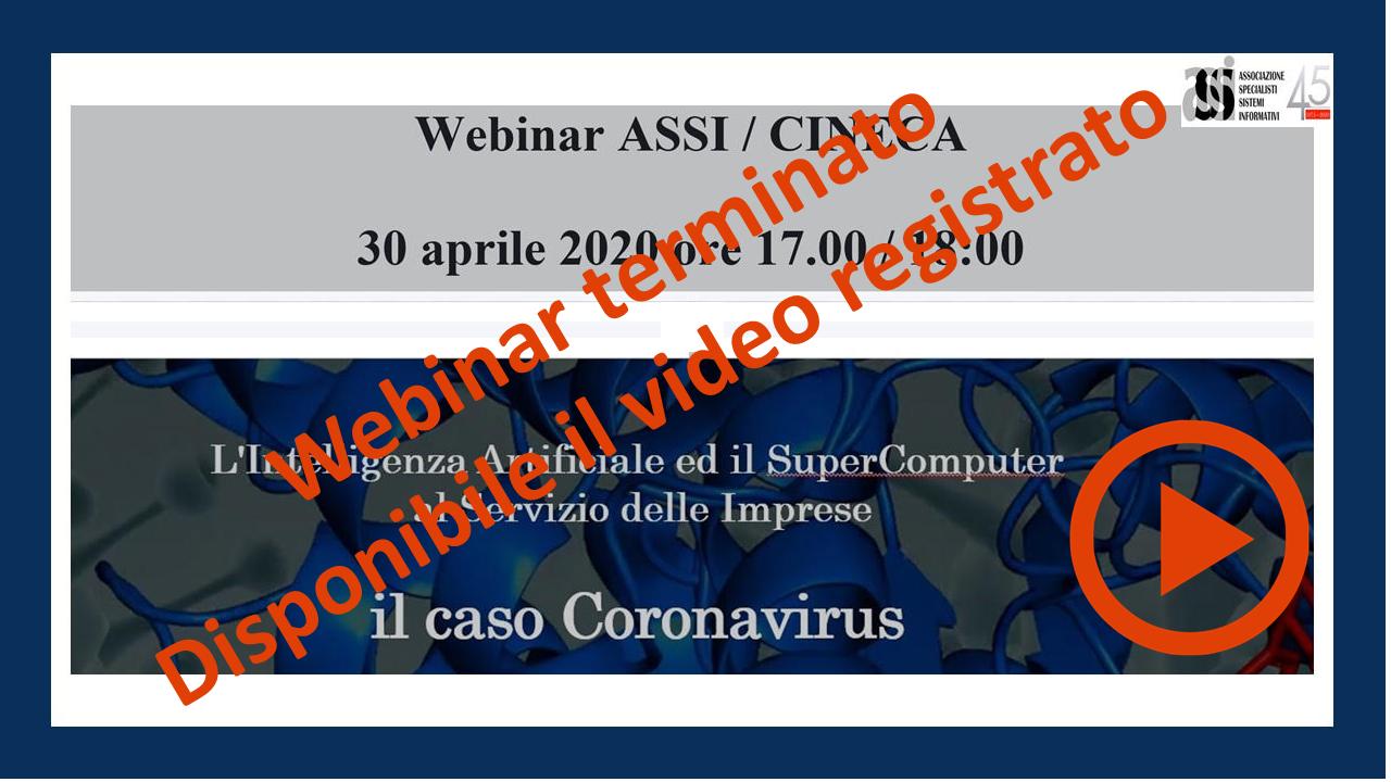Webinar ASSI / CINECA – L'intelligenza artificiale ed il SuperComputer al servizio delle Imprese: il caso CORONAVIRUS