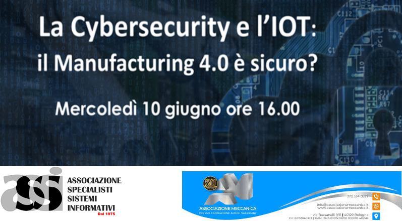 La Cybersecurity e l'IOT: il Manufacturing 4.0 è sicuro?