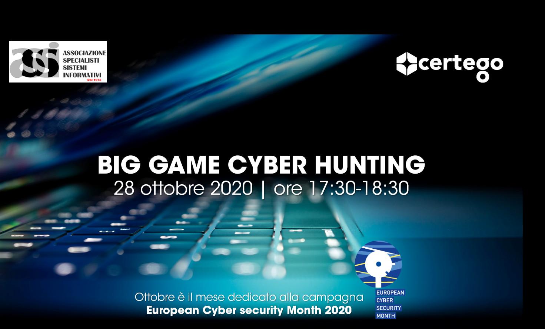 Webinar: Big Game Cyber Hunting: Strategie di attacco e modelli di difesa – 28.10.2020 ore 17,30