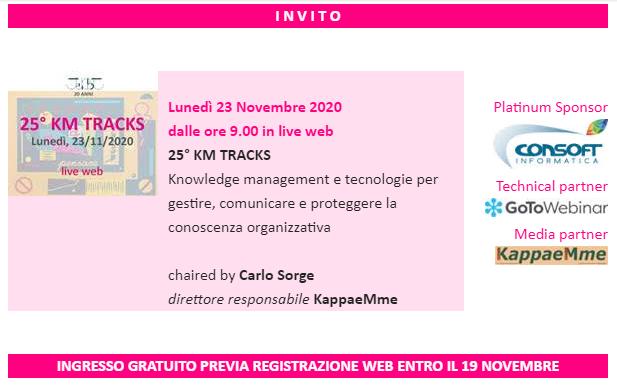 25° KM TRACKS Knowledge management e tecnologie per gestire, comunicare e proteggere la conoscenza organizzativa