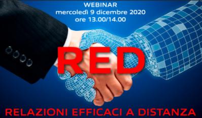 9 Dicembre 2o2o Webinar: RED – Relazioni Efficaci a Distanza – Manager Italia